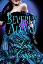The Lady and The Captain (Book 2 Gentlemen of Honor Series) ebook by Beverly Adam