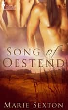 Song of Oestend ebook by Marie Sexton