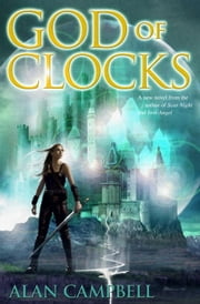 God of Clocks ebook by Alan Campbell
