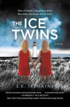 The Ice Twins ebook by S.K. Tremayne