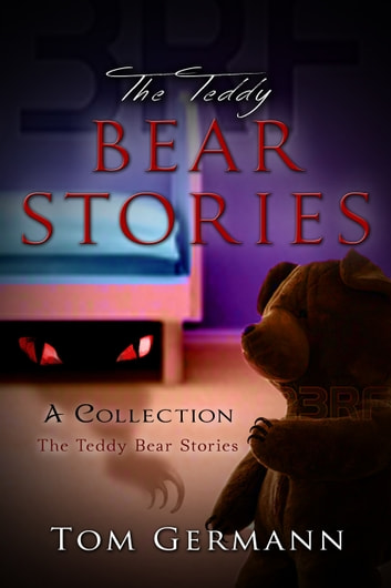 The Teddy Bear Stories: A Collection ebook by Tom Germann