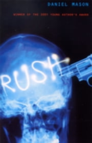 Rush ebook by Daniel Mason