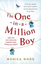 The One-in-a-Million Boy ebook by Monica Wood