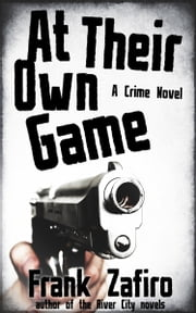 At Their Own Game ebook by Frank Zafiro
