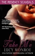 Take Me ebook by Lucy Monroe