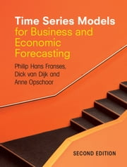 Time Series Models for Business and Economic Forecasting ebook by Philip Hans Franses,Dick van Dijk,Anne Opschoor