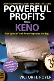 Powerful Profits From Keno ebook by Victor H. Royer