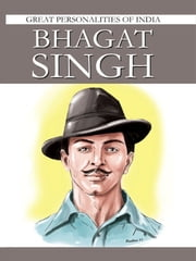 Bhagat Singh - Great Personalities Of India ebook by Simran