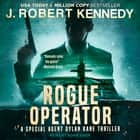 Rogue Operator audiobook by J. Robert Kennedy