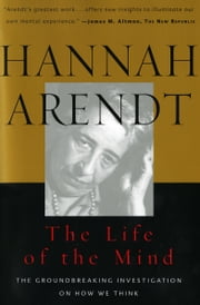 The Life of the Mind - The Groundbreaking Investigation on How We Think ebook by Hannah Arendt, Mary McCarthy