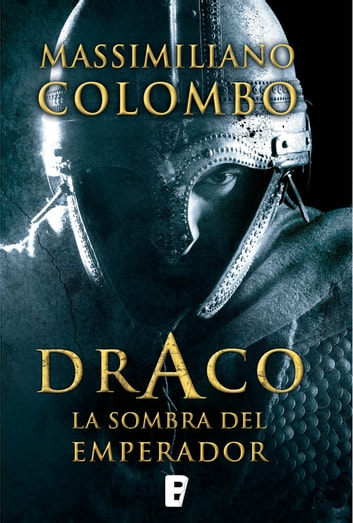 Draco. La sombra del emperador ebook by Massimiliano Colombo