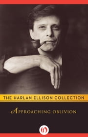 Approaching Oblivion ebook by Harlan Ellison