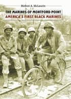 The Marines of Montford Point ebook by Melton A. McLaurin