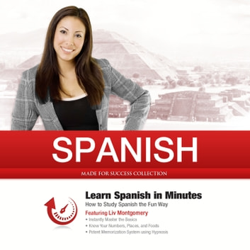 Spanish in Minutes - How to Study Spanish the Fun Way audiobook by Made for Success,Made for Success,Kevin McLeod