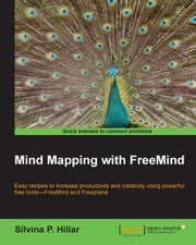 Mind Mapping with FreeMind ebook by Silvina P. Hillar