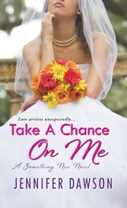 Take A Chance On Me ebook by Jennifer Dawson