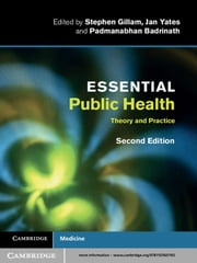 Essential Public Health - Theory and Practice ebook by Stephen Gillam,Jan Yates,Padmanabhan Badrinath