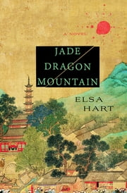 Jade Dragon Mountain - A Mystery ebook by Elsa Hart