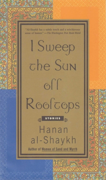 I Sweep the Sun Off Rooftops ebook by Hanan al-Shaykh