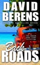 Back Roads - A Troy Bodean Adventure, #0 ebook by David Berens