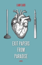 Exit Papers from Paradise ebook by Liam Card