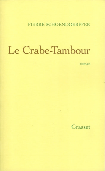 Le crabe-tambour ebook by Pierre Schoendoerffer