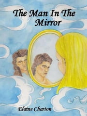 The Man in The Mirror ebook by Elaine Charton