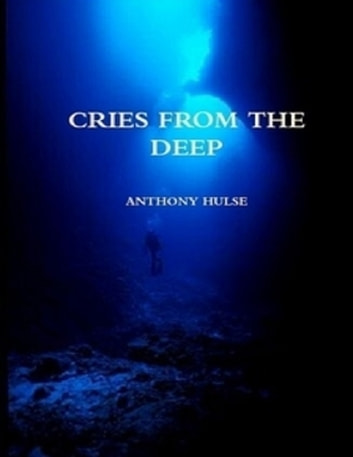 Cries from the Deep ebook by Anthony Hulse