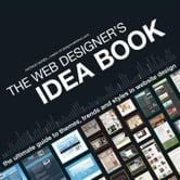 The Web Designer's Idea Book: The Ultimate Guide to Themes, Trends & Styles in Website Design ebook by McNeil, Patrick