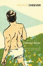 Collected Stories ebook by John Cheever, Hanif Kureishi