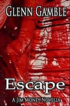 Escape ebook by Glenn Gamble