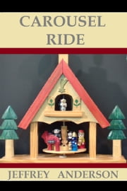 Carousel Ride ebook by Jeffrey Anderson