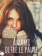 Amami oltre le paure (Serie del Destino #2) ebook by Barbara Graneris
