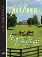 Easy on the Heart (Novella) ebook by Jodi Thomas