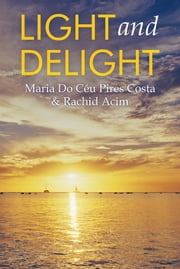 Light and Delight ebook by Maria Do Céu Pires Costa; Rachid Acim