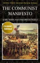 THE COMMUNIST MANIFESTO Classic Novels: New Illustrated [Free Audiobook Links] ebook by Karl Marx and Friedrich Engels