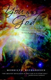 You Are God - The Challenge to Achieve Christ Consciousness in the Modern Era ebook by Merrilyn Richardson