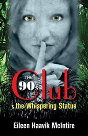 The 90s Club & the Whispering Statue ebook by Eileen Haavik McIntire