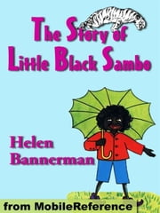 The Story Of Little Black Sambo. Illustrated (Mobi Classics) ebook by Helen Bannerman