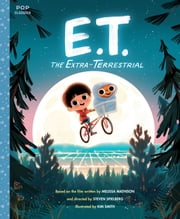 E.T. the Extra-Terrestrial - The Classic Illustrated Storybook ebook by Kim Smith