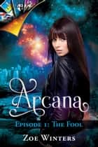 Arcana: The Fool ebook by Zoe Winters