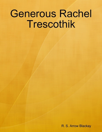 Generous Rachel Trescothik ebook by R. S. Arrow Blackay