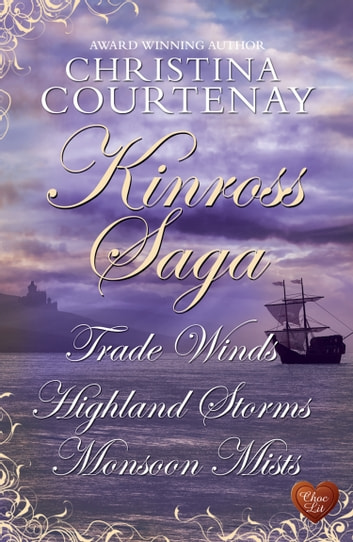 Kinross Saga (Choc Lit) ebook by Christina Courtenay