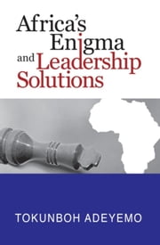 Africa's Enigma and Leadership Solutions ebook by Tokunboh Adeyemo