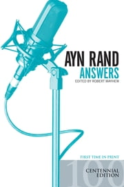 Ayn Rand Answers: The Best of Her Q & A ebook by Robert Mayhew