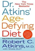 Dr. Atkins' Age-Defying Diet ebook by Sheila Buff,Dr. Robert C. Atkins, M.D.