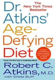 Dr. Atkins' Age-Defying Diet ebook by Robert C. Atkins,Sheila Buff