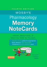 Mosby's Pharmacology Memory NoteCards - Visual, Mnemonic, and Memory Aids for Nurses ebook by JoAnn Zerwekh,Jo Carol Claborn