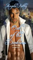 Out of the Darkness: Jaden & Chase - The Broken Series, #1 ebook by Angela Fattig