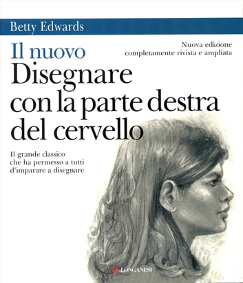 Il nuovo disegnare con la parte destra del cervello ebook by Betty Edwards